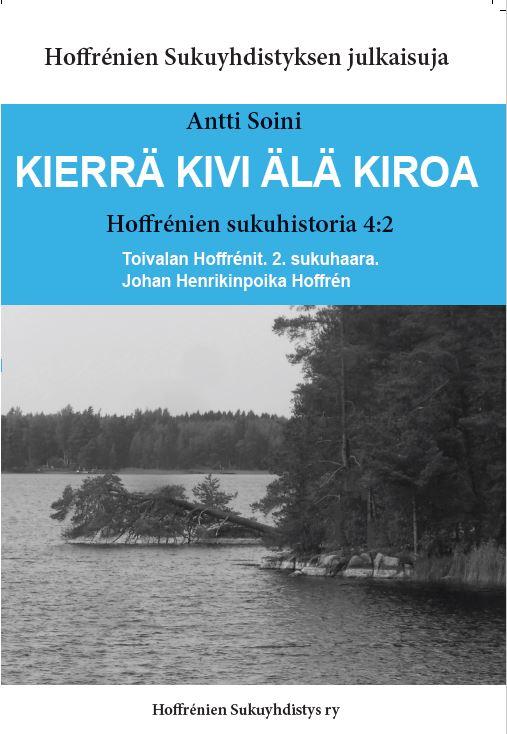 Hoffrénien sukuhistoria 4:2. Toivalan Hoffrénit. 2. sukuhaara. Hinta jäsenille 30 €, muille 35 €.