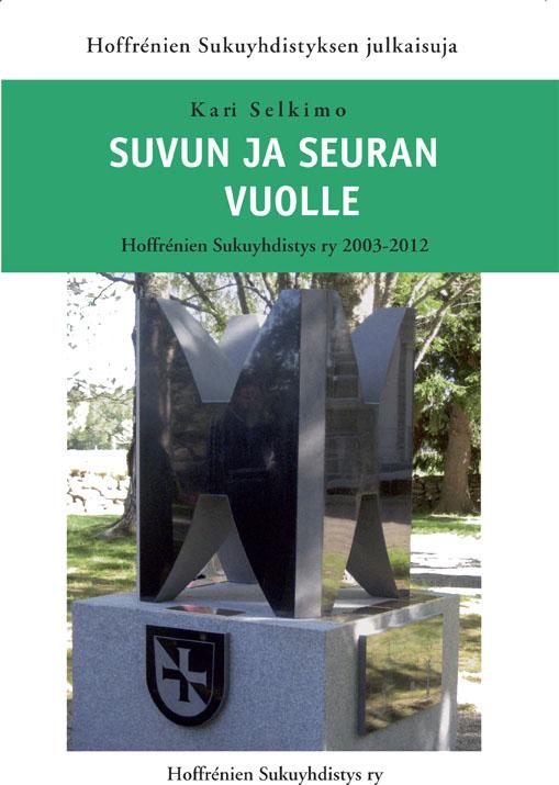 Suvun ja seuran vuolle. Hoffrénien Sukuyhdistys ry 2003-2012. Hinta jäsenille 25 €